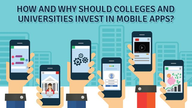 How and why should Colleges and Universities invest in Mobile Apps?